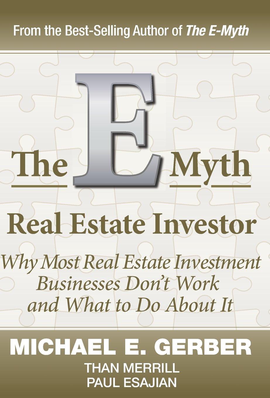 E Myth Real Estate Investor by Michael Gerber Than Merrill Paul Esajian book cover