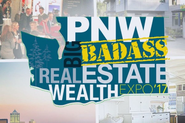 PNW Big Bad Ass Real Estate Wealth Expo 2017