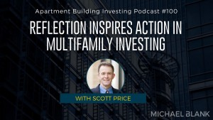 Scott Price Guest on Apartment Building Investing with Michael Blank episode 100