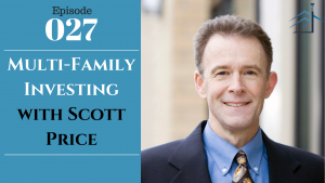 Seattle Investors Club podcast episode 27 Multi-Family Investing with Scott Price