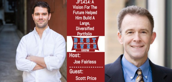 Scott Price guest on Joe Fairless Best Real Estate Investing Advice Ever show