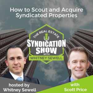 2018-12-11 Real Estate Syndication Show episode 51 with Scott Price