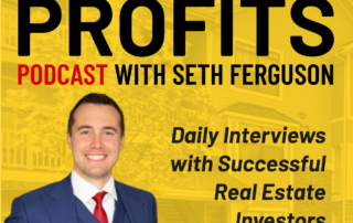 Purchase to Profits Seth Ferguson podcast show with guest real estate investor Scott Price