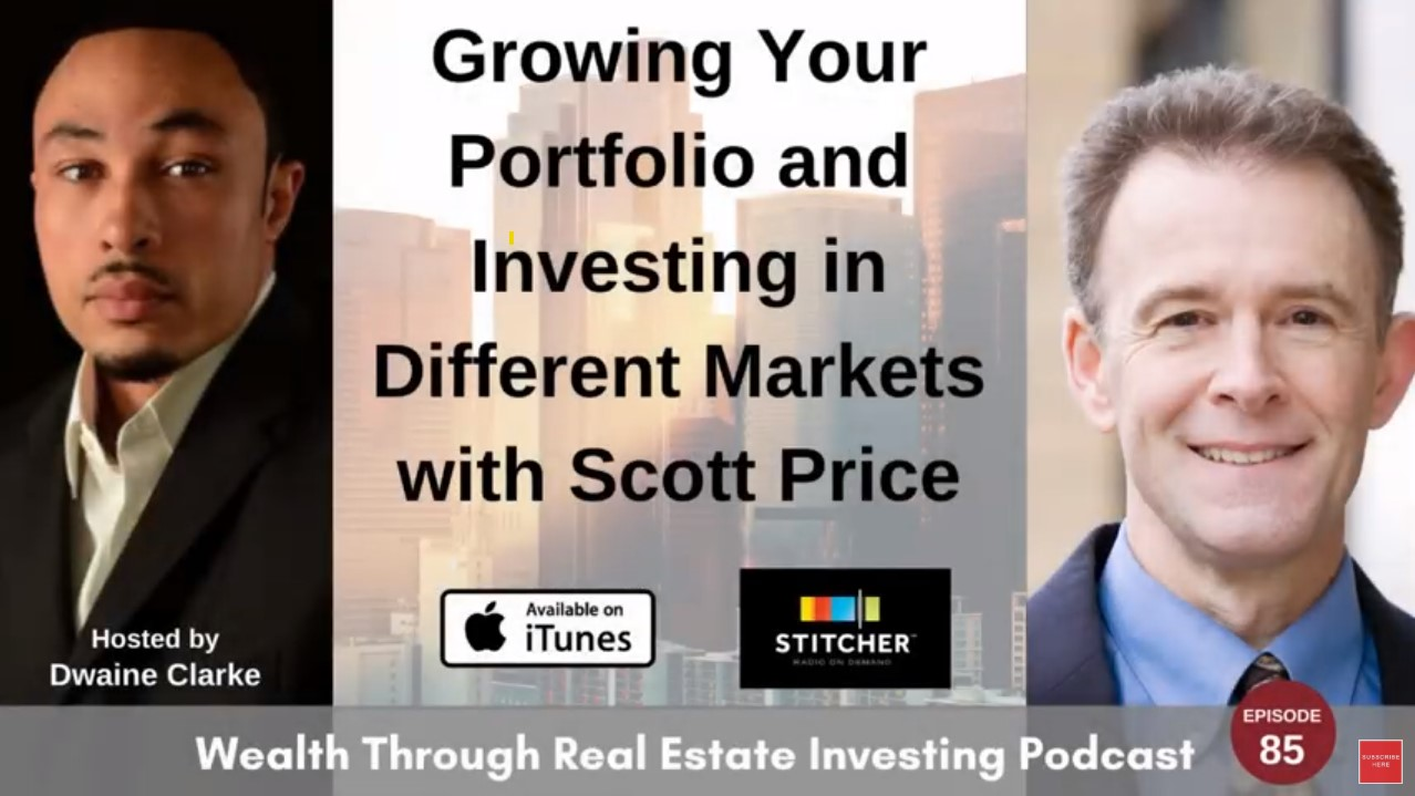 Wealth Through Real Estate Investing show by Dwaine Clarke with guest Scott Price
