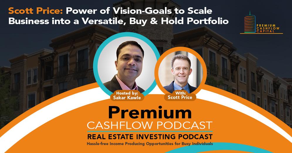 Premium Cashflow Real Estate Investing Podcast with guest Scott Price